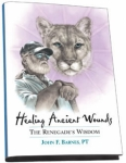 Healing Ancient Wounds: The Renegade's Wisdom